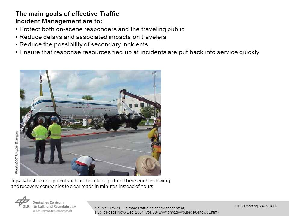 The main goals of effective Traffic Incident Management are to: