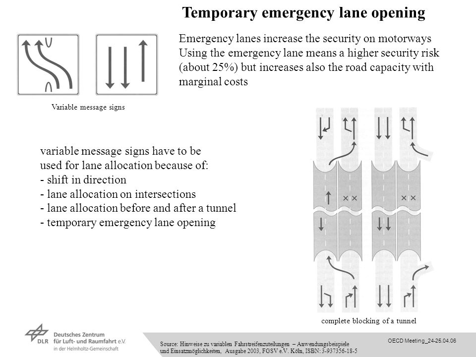 Temporary emergency lane opening