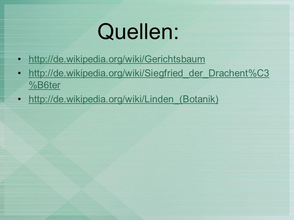 Quellen: http://de.wikipedia.org/wiki/Gerichtsbaum