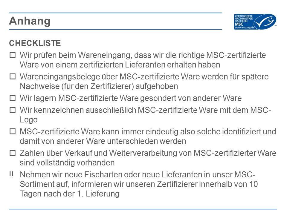 Anhang CHECKLISTE. Wir prüfen beim Wareneingang, dass wir die richtige MSC-zertifizierte Ware von einem zertifizierten Lieferanten erhalten haben.