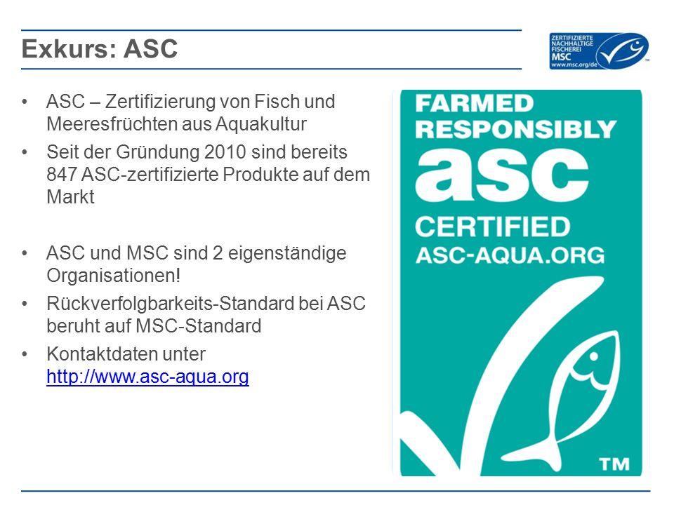 Exkurs: ASC ASC – Zertifizierung von Fisch und Meeresfrüchten aus Aquakultur.