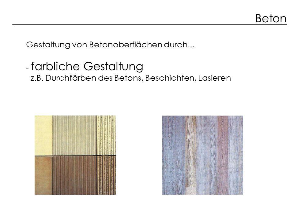 Beton Gestaltung von Betonoberflächen durch... - farbliche Gestaltung