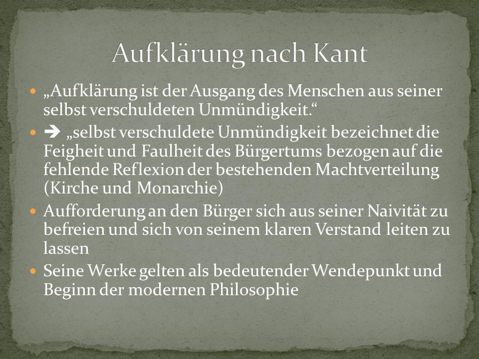 """Aufklärung nach Kant """"Aufklärung ist der Ausgang des Menschen aus seiner selbst verschuldeten Unmündigkeit."""