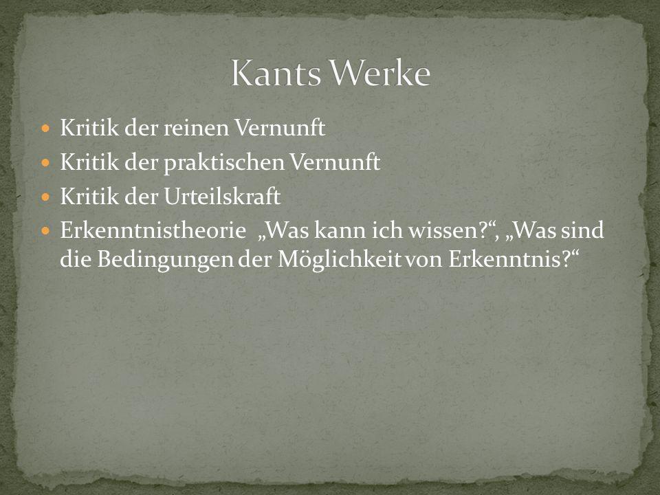 Kants Werke Kritik der reinen Vernunft Kritik der praktischen Vernunft