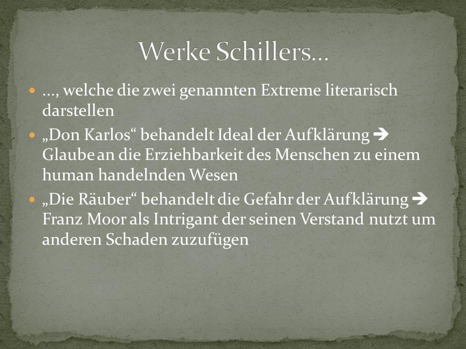 Werke Schillers... ..., welche die zwei genannten Extreme literarisch darstellen.