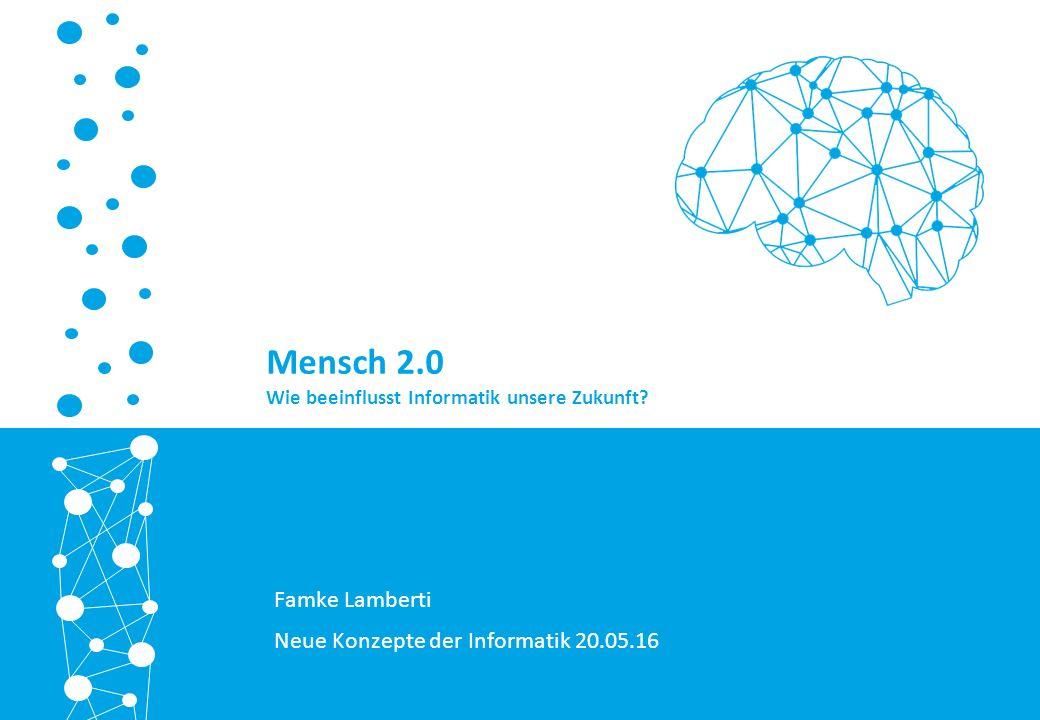 Mensch 2.0 Wie beeinflusst Informatik unsere Zukunft