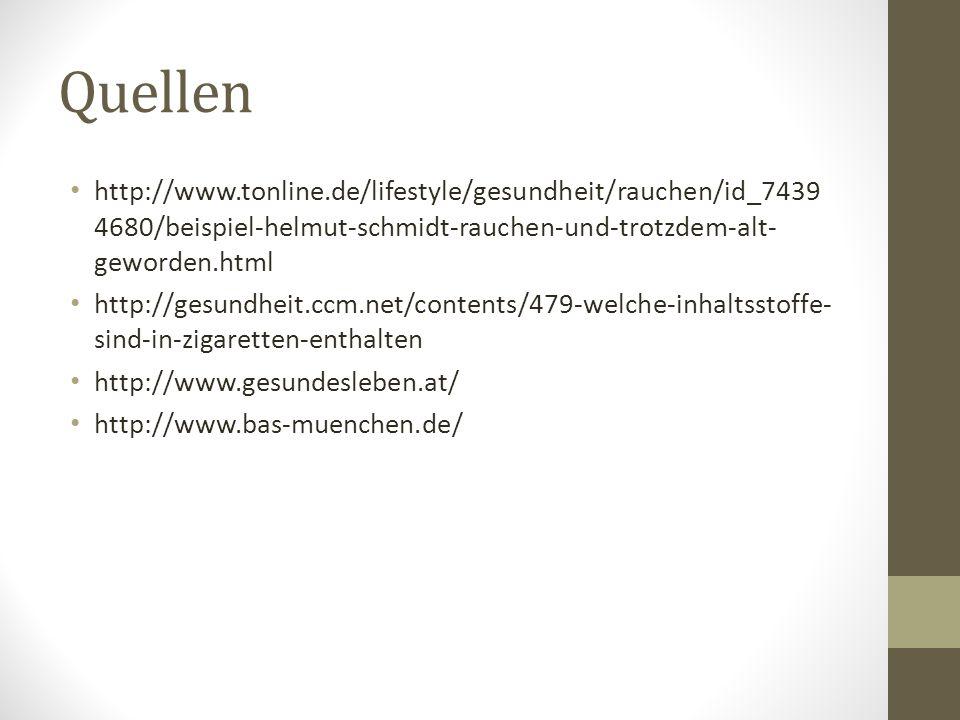 Quellen http://www.tonline.de/lifestyle/gesundheit/rauchen/id_74394680/beispiel-helmut-schmidt-rauchen-und-trotzdem-alt-geworden.html.