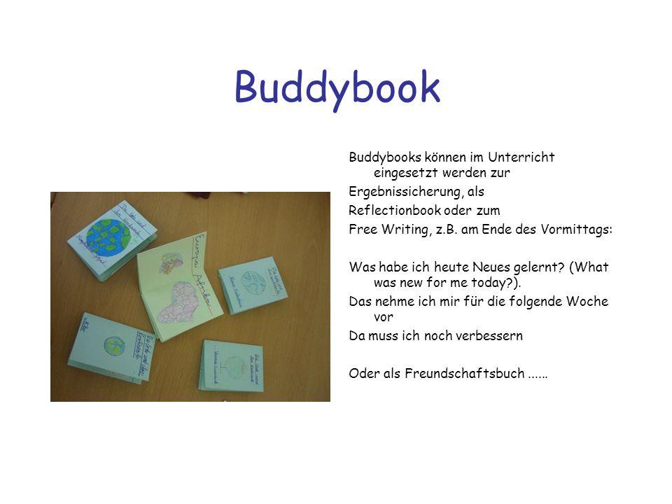 Buddybook Buddybooks können im Unterricht eingesetzt werden zur