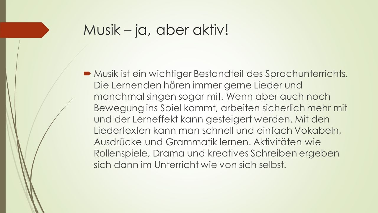 Musik – ja, aber aktiv!