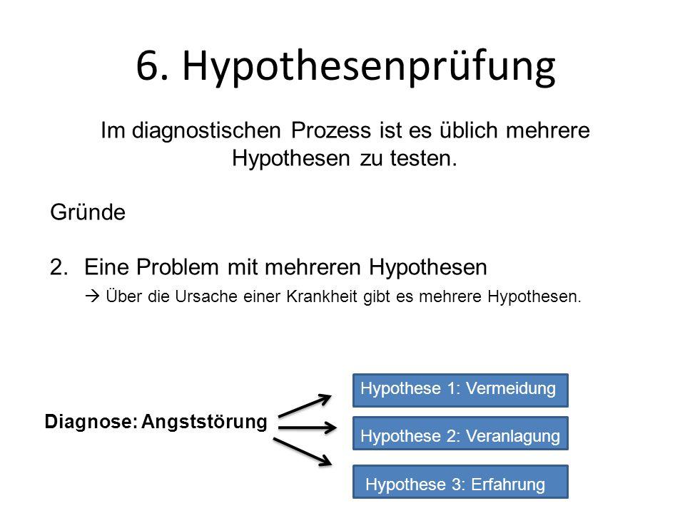 Im diagnostischen Prozess ist es üblich mehrere Hypothesen zu testen.