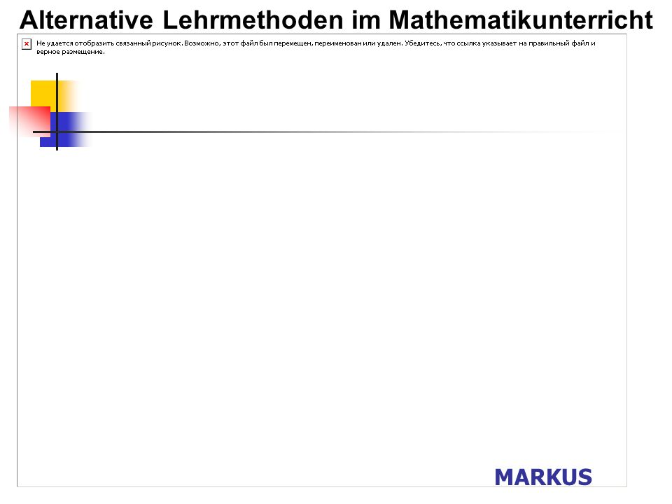 Alternative Lehrmethoden im Mathematikunterricht