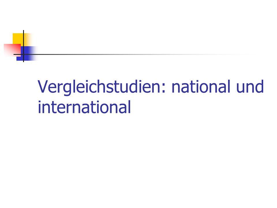 Vergleichstudien: national und international