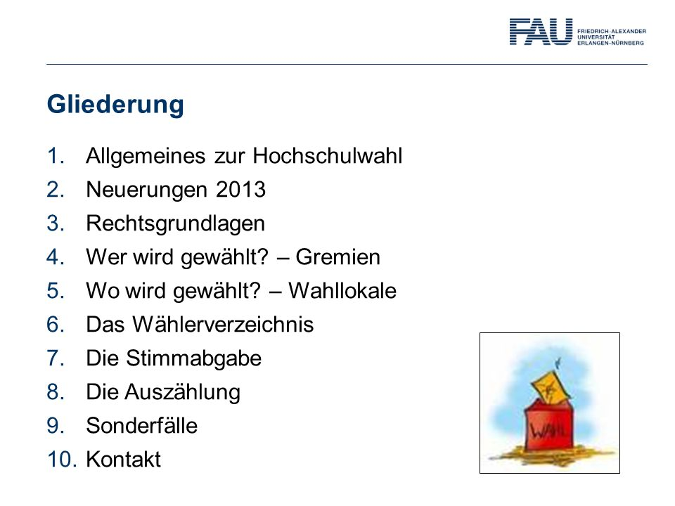 Gliederung Allgemeines zur Hochschulwahl Neuerungen 2013