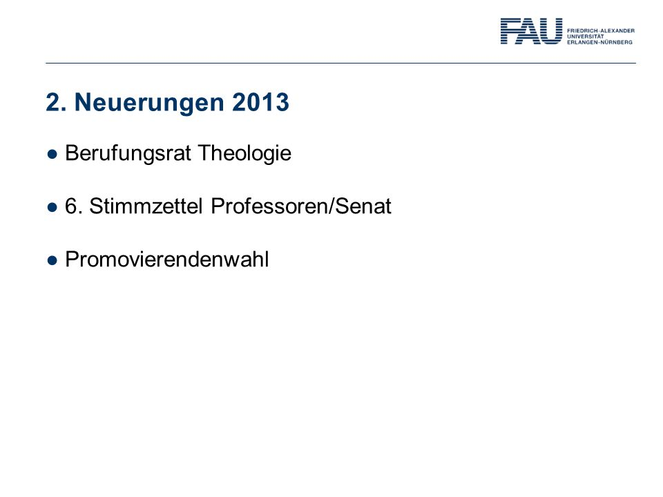 2. Neuerungen 2013 Berufungsrat Theologie