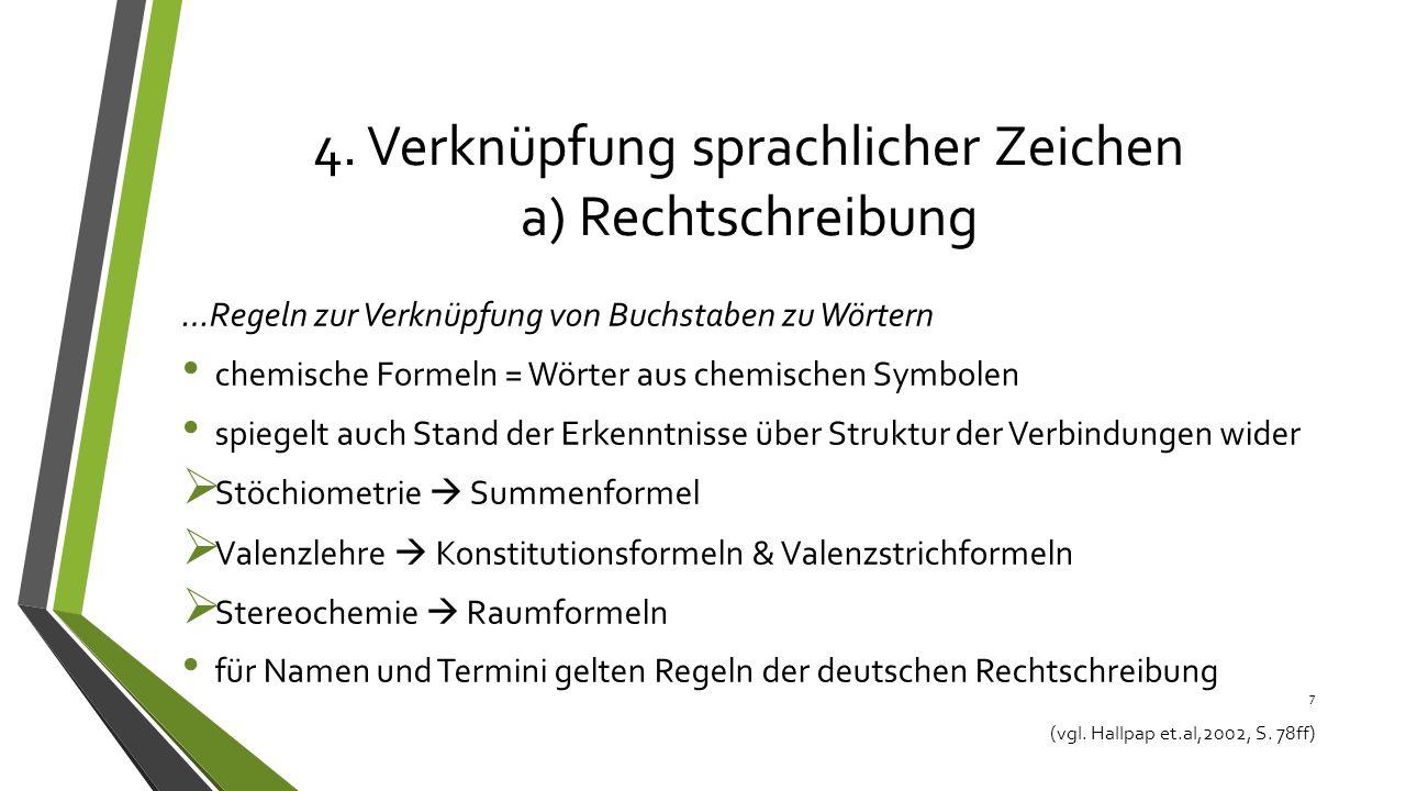 4. Verknüpfung sprachlicher Zeichen a) Rechtschreibung