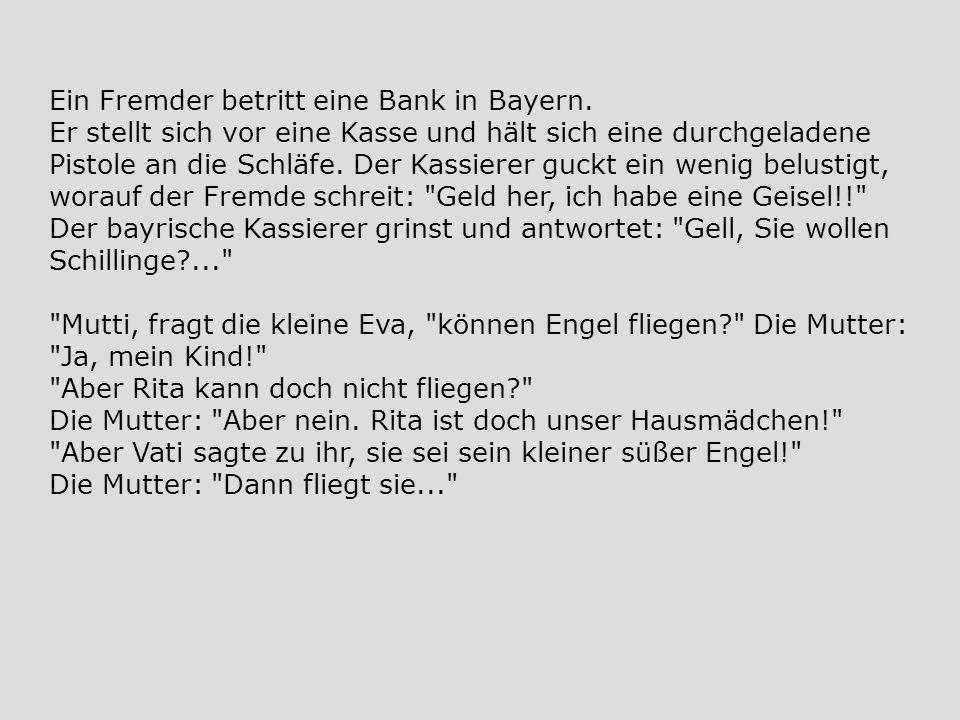 Ein Fremder betritt eine Bank in Bayern