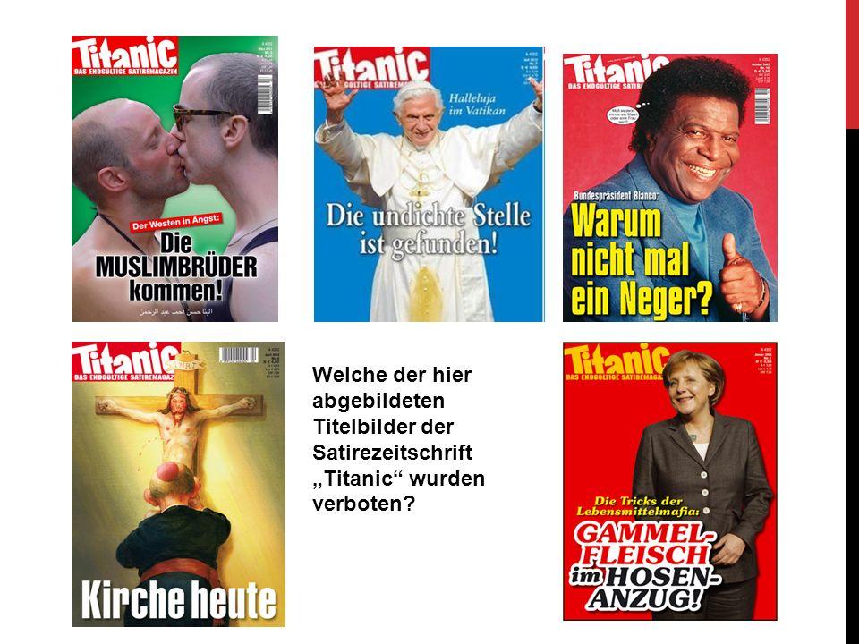 """Welche der hier abgebildeten Titelbilder der Satirezeitschrift """"Titanic wurden verboten"""