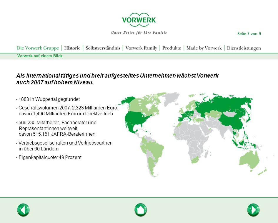 Seite 7 von 9Vorwerk auf einem Blick. Als international tätiges und breit aufgestelltes Unternehmen wächst Vorwerk.