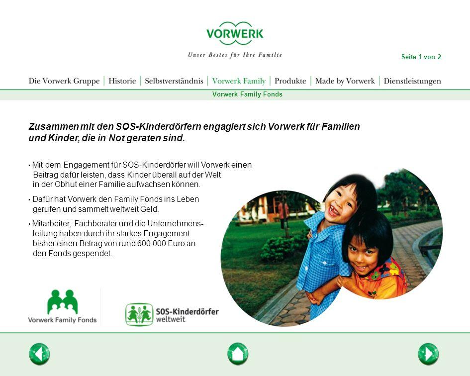 Seite 1 von 2Vorwerk Family Fonds. Zusammen mit den SOS-Kinderdörfern engagiert sich Vorwerk für Familien und Kinder, die in Not geraten sind.