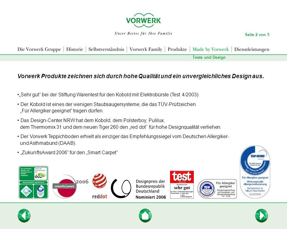 Seite 2 von 5 Tests und Design. Vorwerk Produkte zeichnen sich durch hohe Qualität und ein unvergleichliches Design aus.