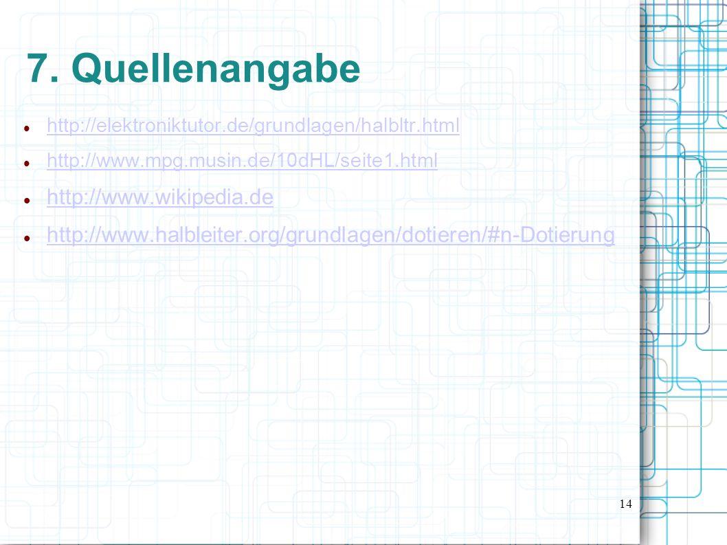 7. Quellenangabe http://www.wikipedia.de