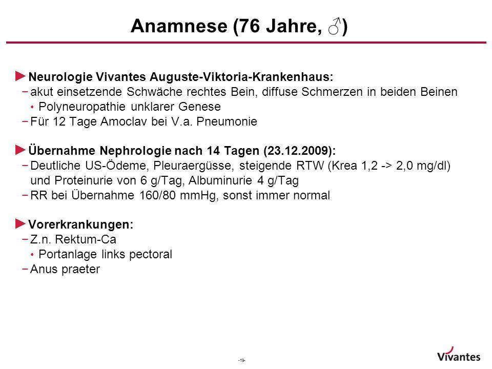 Anamnese (76 Jahre, ♂) Neurologie Vivantes Auguste-Viktoria-Krankenhaus: akut einsetzende Schwäche rechtes Bein, diffuse Schmerzen in beiden Beinen.