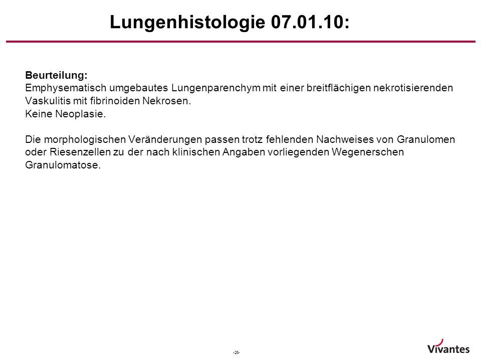 Lungenhistologie 07.01.10: Beurteilung: