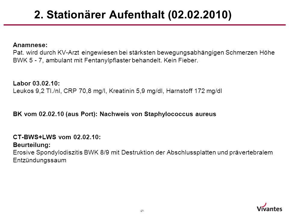2. Stationärer Aufenthalt (02.02.2010)