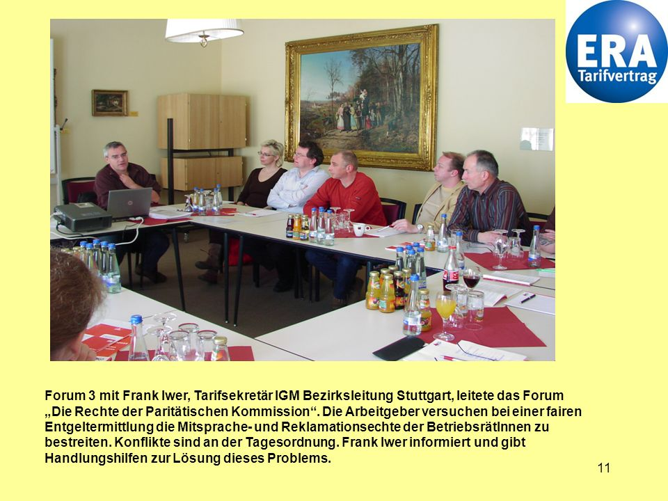 """Forum 3 mit Frank Iwer, Tarifsekretär IGM Bezirksleitung Stuttgart, leitete das Forum """"Die Rechte der Paritätischen Kommission ."""