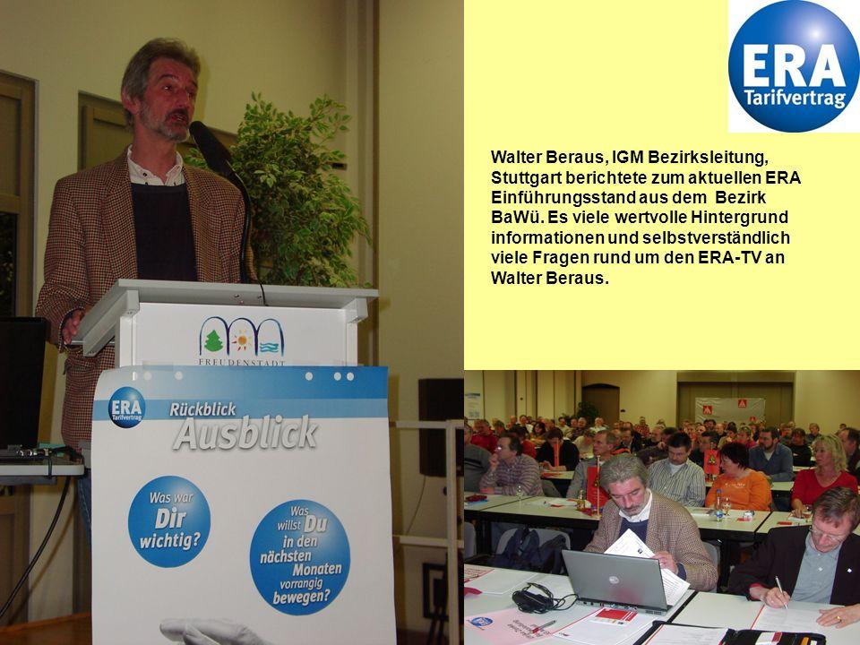 Walter Beraus, IGM Bezirksleitung, Stuttgart berichtete zum aktuellen ERA Einführungsstand aus dem Bezirk BaWü.