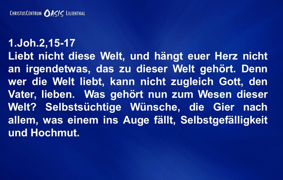 1.Joh.2,15-17