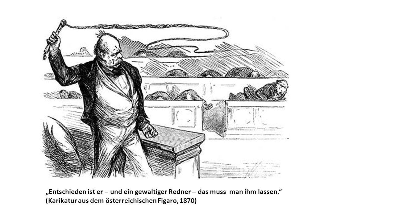 """""""Entschieden ist er – und ein gewaltiger Redner – das muss man ihm lassen. (Karikatur aus dem österreichischen Figaro, 1870)"""