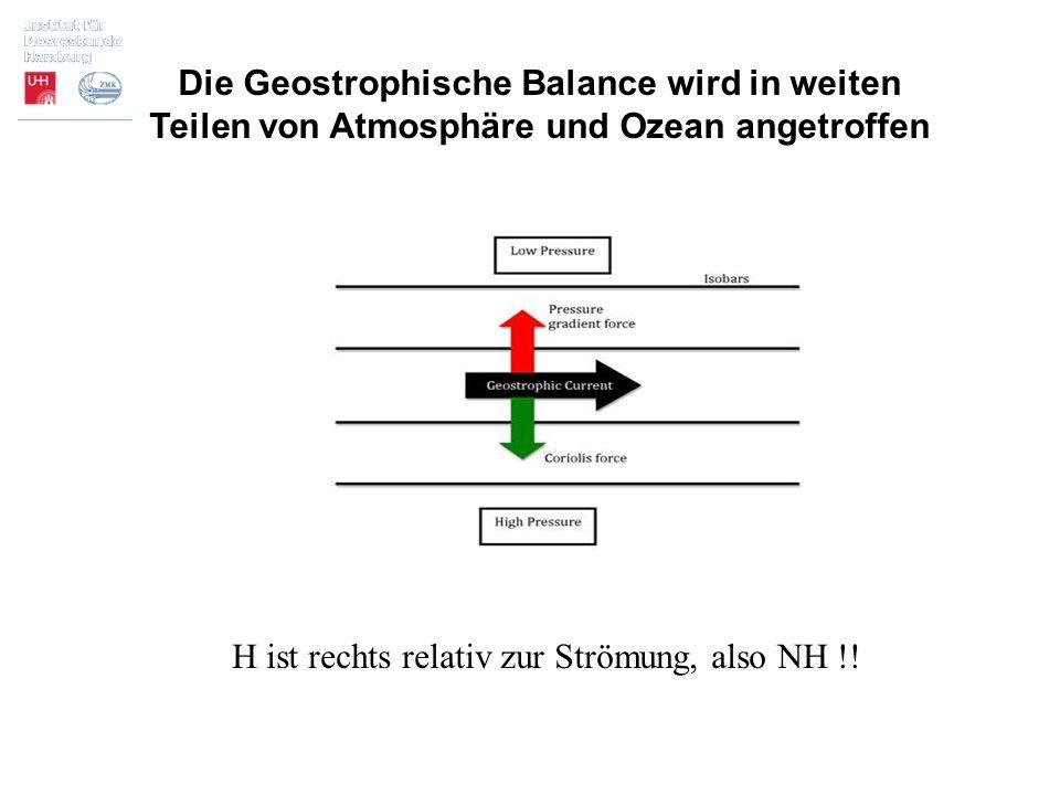 Die Geostrophische Balance wird in weiten Teilen von Atmosphäre und Ozean angetroffen
