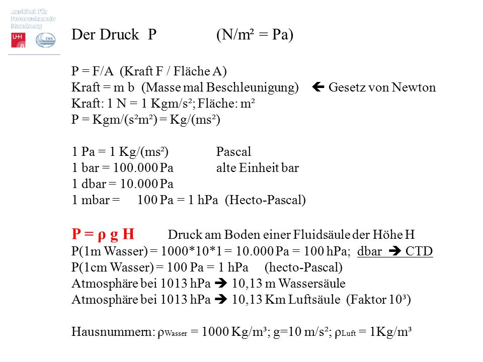 P = ρ g H Druck am Boden einer Fluidsäule der Höhe H