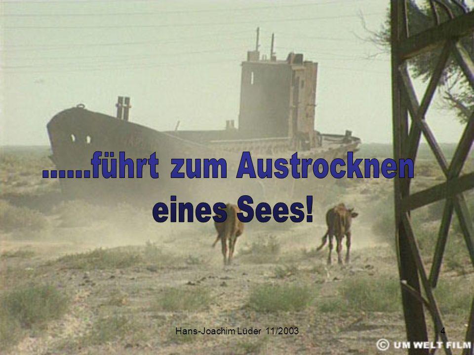 ......führt zum Austrocknen eines Sees! Hans-Joachim Lüder 11/2003