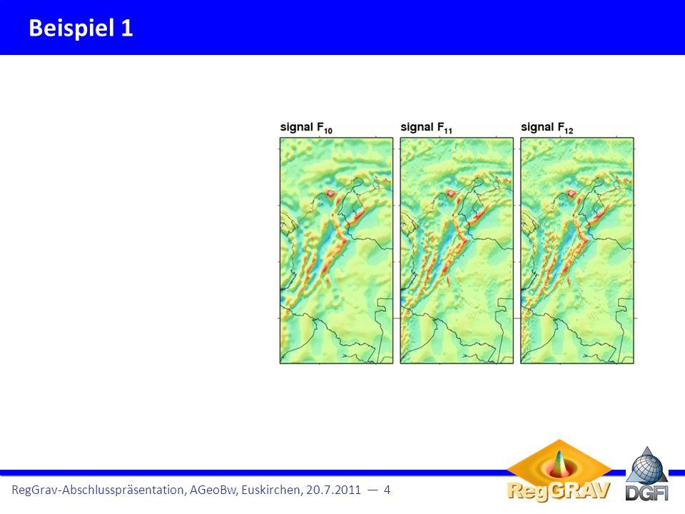 Beispiel 1 RegGrav-Abschlusspräsentation, AGeoBw, Euskirchen, 20.7.2011 — 4