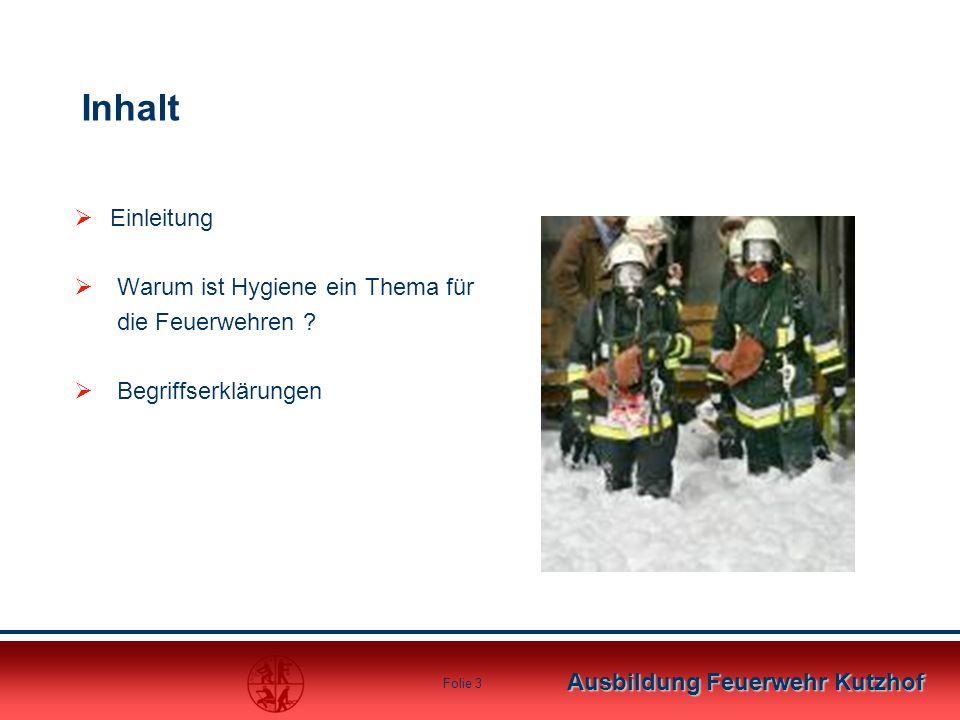 Inhalt Einleitung Warum ist Hygiene ein Thema für die Feuerwehren