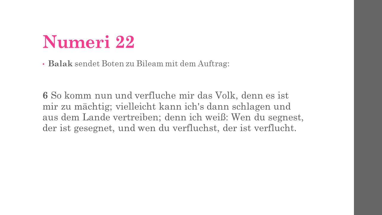 Numeri 22 Balak sendet Boten zu Bileam mit dem Auftrag: