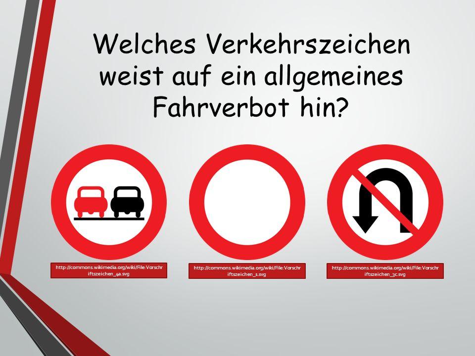 Welches Verkehrszeichen weist auf ein allgemeines Fahrverbot hin