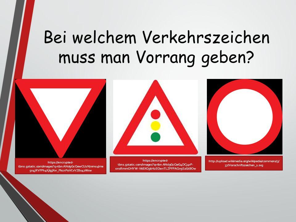 Bei welchem Verkehrszeichen muss man Vorrang geben