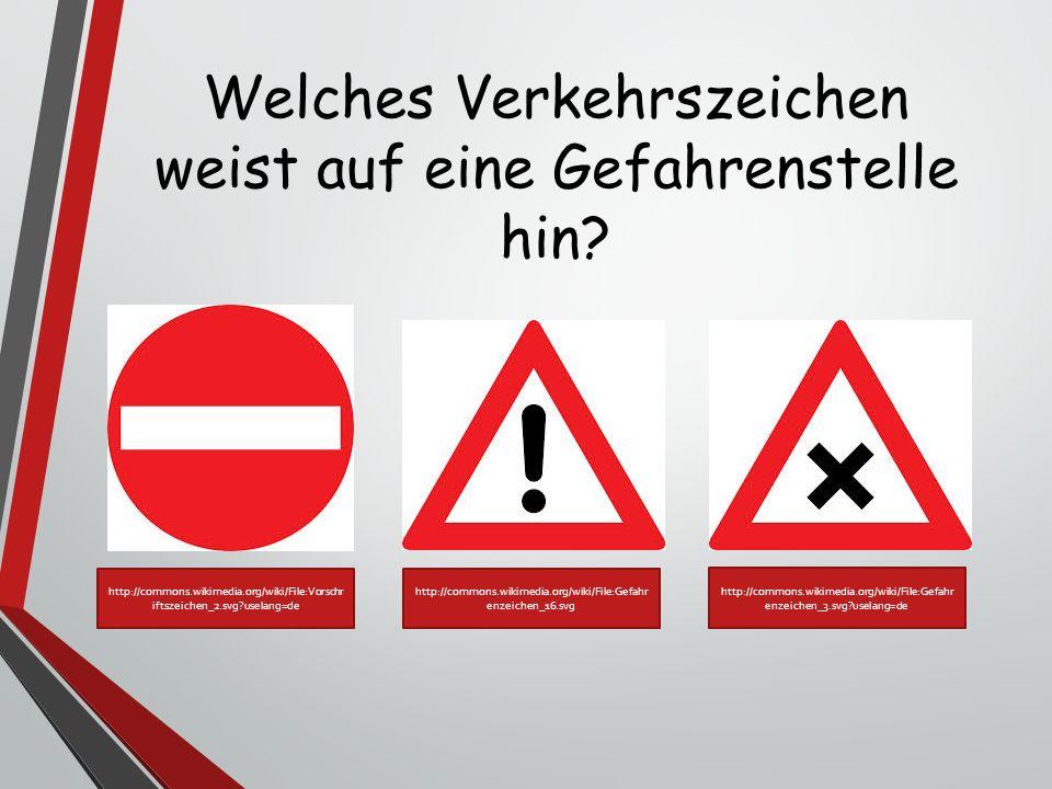 Welches Verkehrszeichen weist auf eine Gefahrenstelle hin