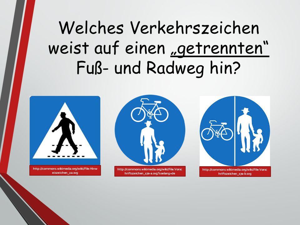 """Welches Verkehrszeichen weist auf einen """"getrennten Fuß- und Radweg hin"""