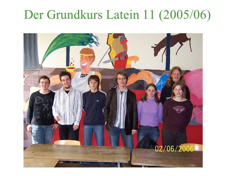 Der Grundkurs Latein 11 (2005/06)