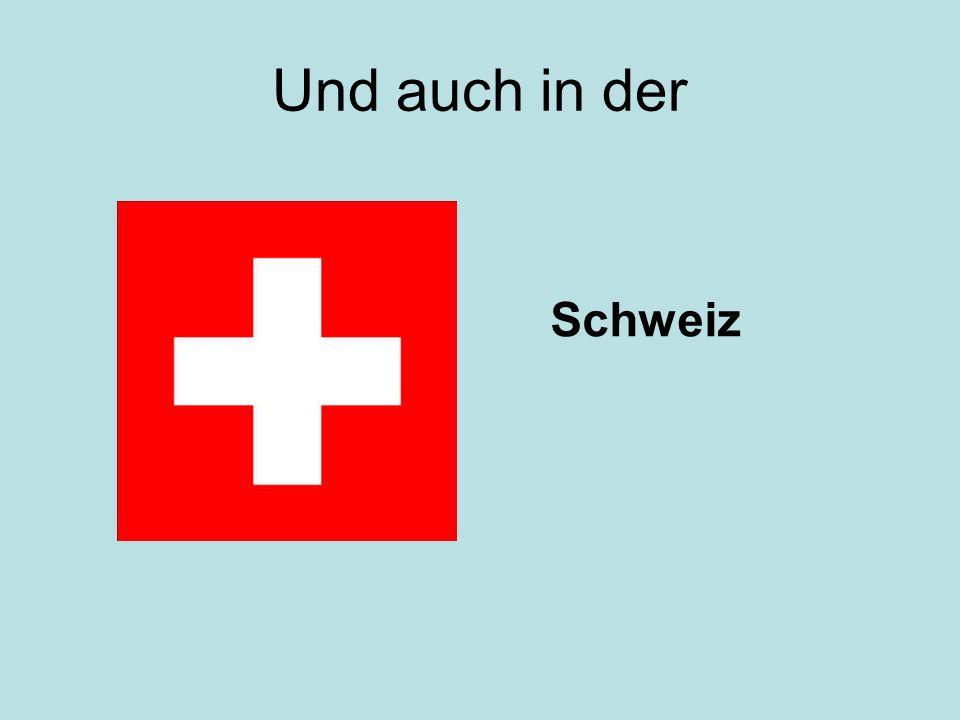 Und auch in der Schweiz