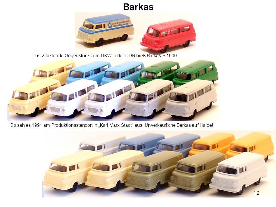 Barkas Das 2-taktende Gegenstück zum DKW in der DDR hieß Barkas B 1000