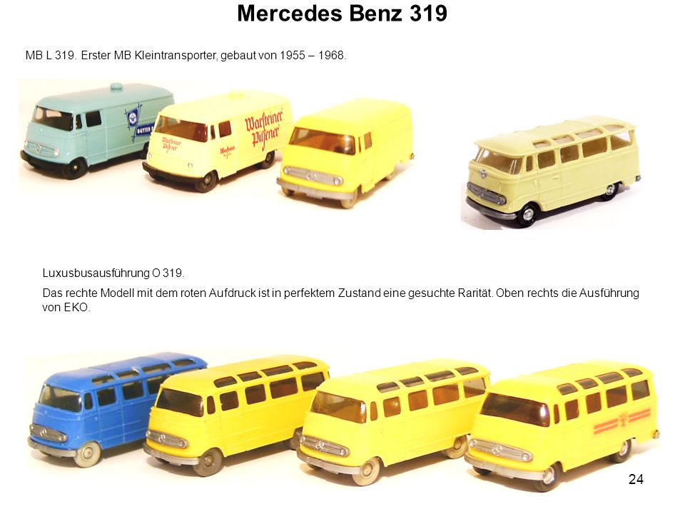 Mercedes Benz 319 MB L 319. Erster MB Kleintransporter, gebaut von 1955 – 1968. Luxusbusausführung O 319.