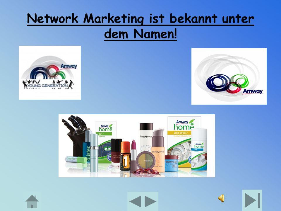 Network Marketing ist bekannt unter dem Namen!