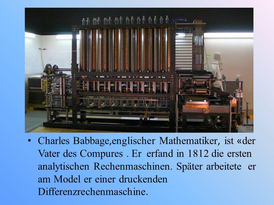 Charles Babbage,englischer Mathematiker, ist «der Vater des Compures