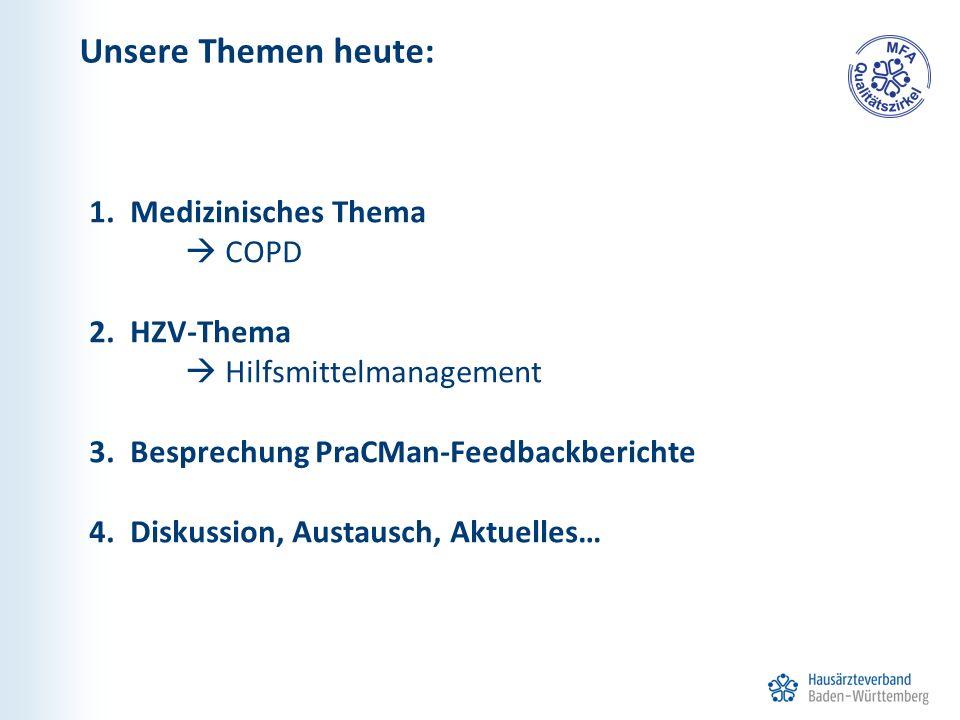 Unsere Themen heute: Medizinisches Thema  COPD 2. HZV-Thema