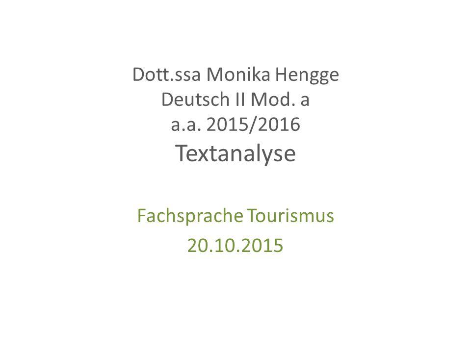 Dott.ssa Monika Hengge Deutsch II Mod. a a.a. 2015/2016 Textanalyse